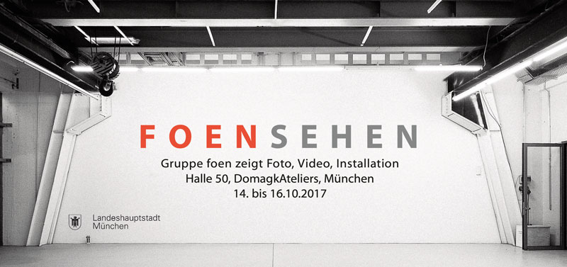 Save the Date: foen-Ausstellung Halle 50, DomagkAteliers, 14.-16. Oktober 2017